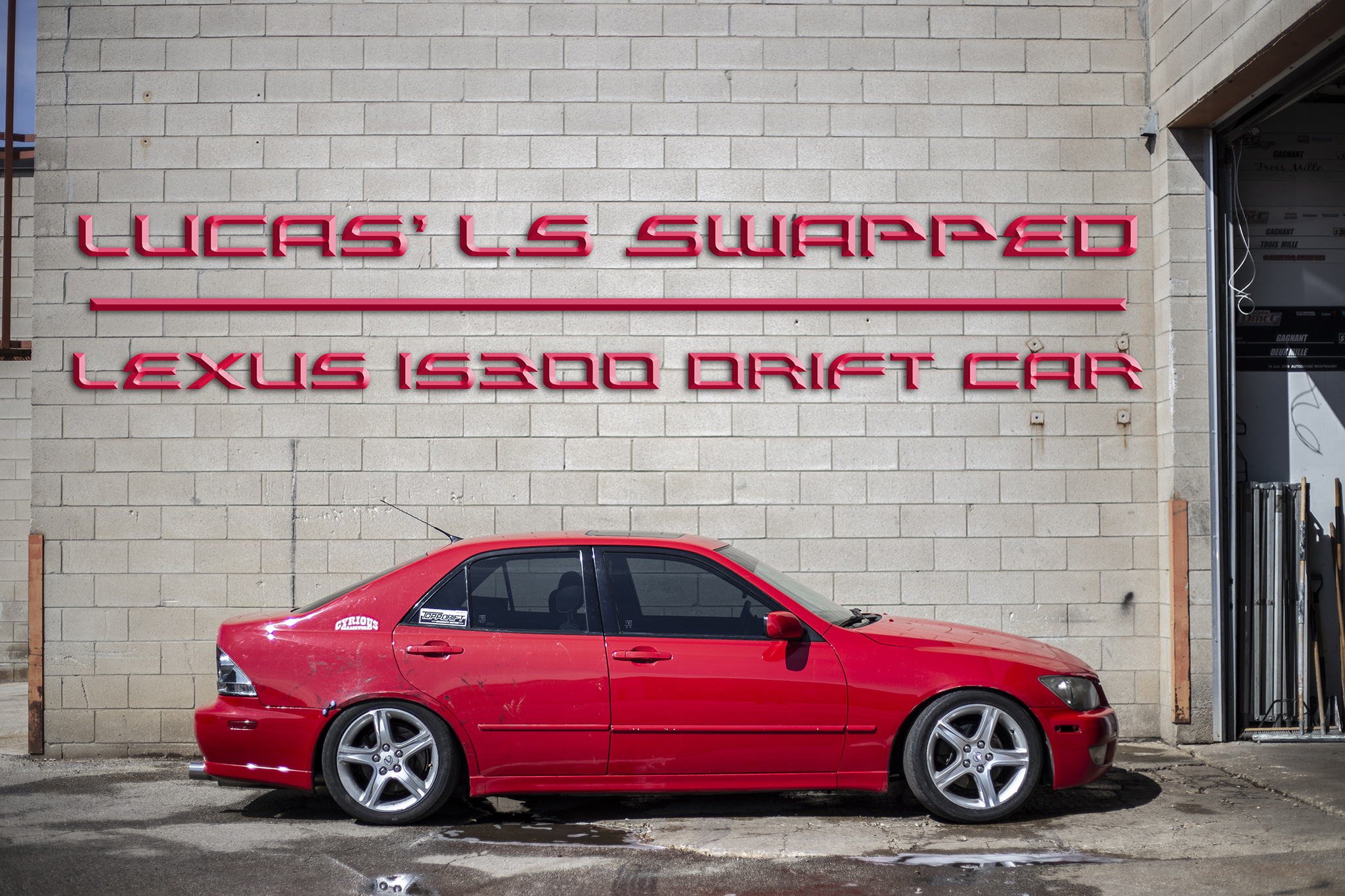 LS Swapped IS300 Drift Machine – Cyrious Garageworks