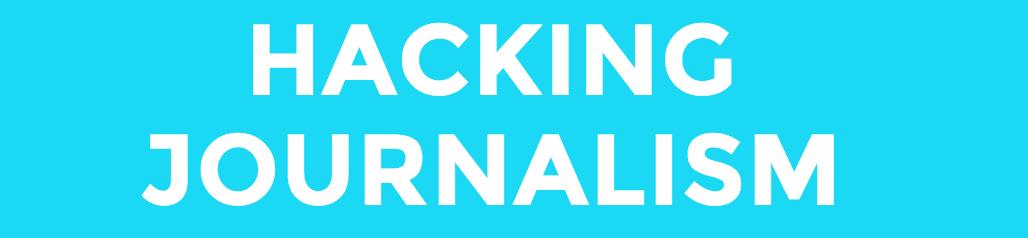 Hacking Journalism