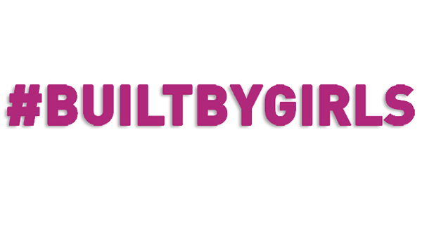 #BUILTBYGIRLS