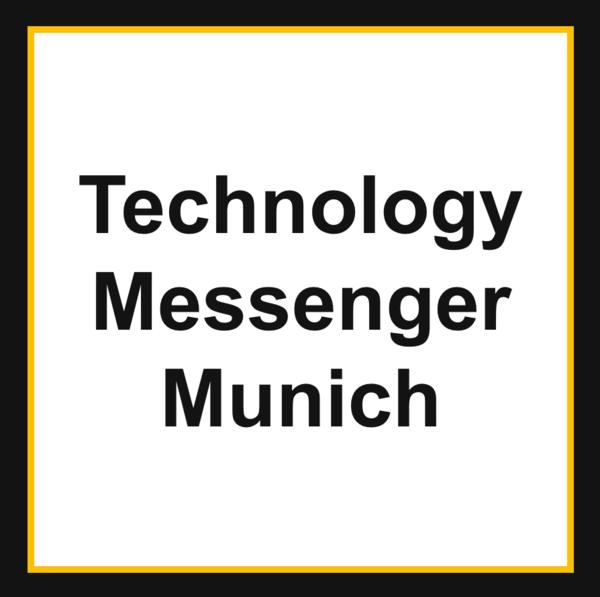 Technology Messenger Munich