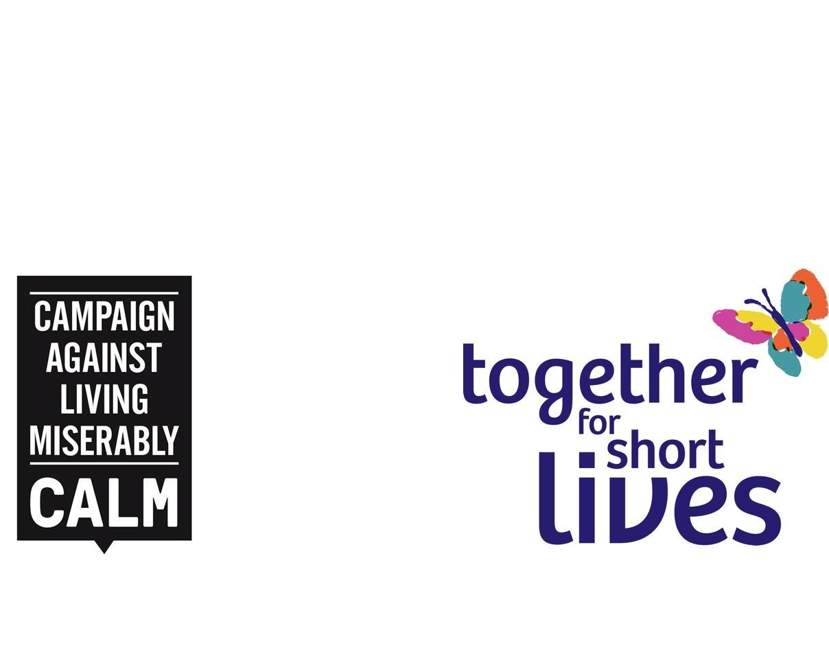 CALM & Together For Short Lives