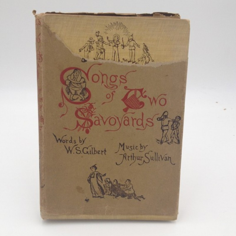 """Songs of Two Savoyards"" - William Schwenck Gilbert, Late 1800s - Early 1900s"