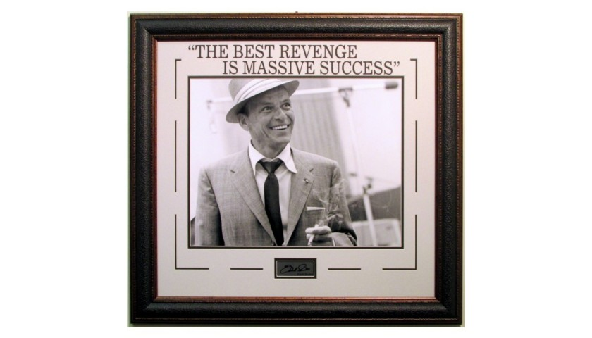 """The Best Revenge Is Massive Success"" Autographed Photo by Frank Sinatra"