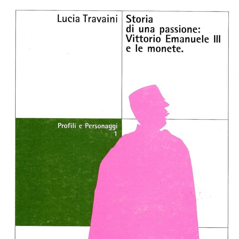 """""""Storia di una passione Vittorio Emanuele III e le monete"""" di Lucia Travaini"""
