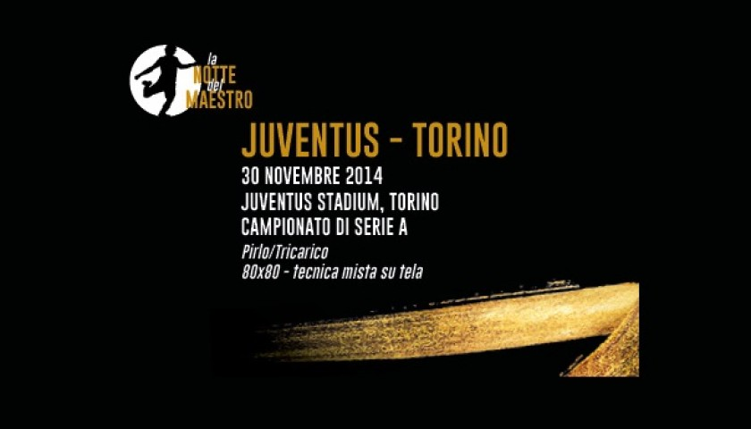 """""""Juventus-Torino"""" by Francesco Tricarico – Signed by Pirlo"""