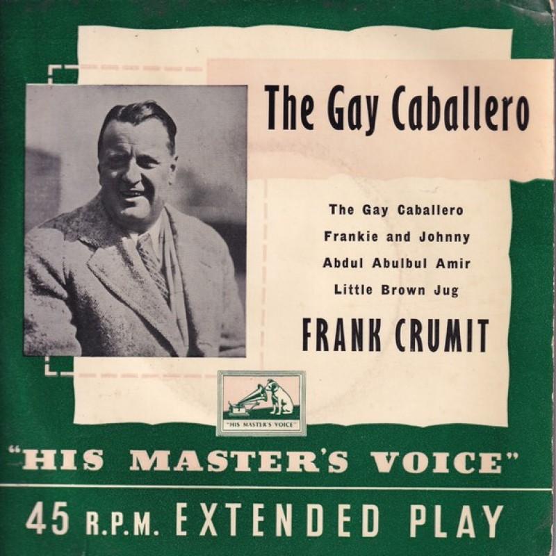 """The Gay Caballero"" Vinyl Single - Frank Crumit, 1956"