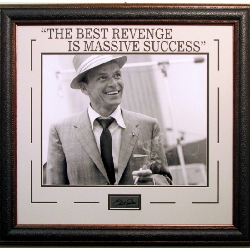 """The Best Revenge Is Massive Success"" Autographed Photo by Frank Sinatra"