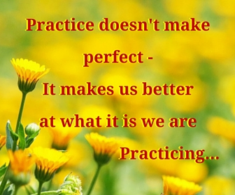 Practice doesn't make perfect –It makes-4