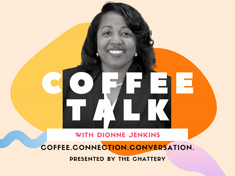 Image: Coffee Talk with Dionne Jenkins: Diversity and Inclusion
