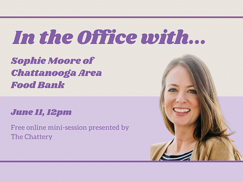 Image: In the Office with Sophie Moore of Chattanooga Area Food Bank – ONLINE CLASS