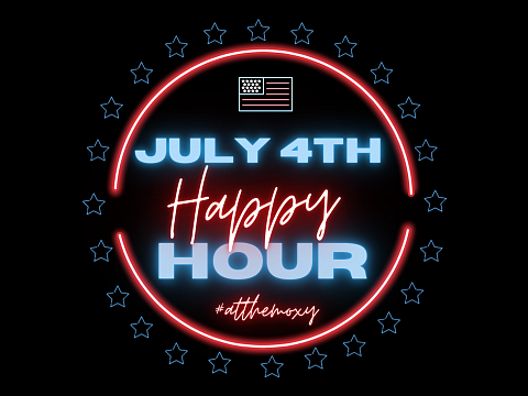 Image: 4th of July Happy Hour #atthemoxy!