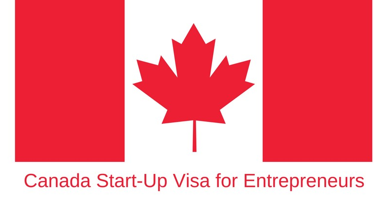 Requirements For Canada Entrepreneur Start Up Visa Program