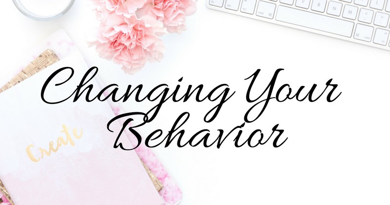 Changing your behavior
