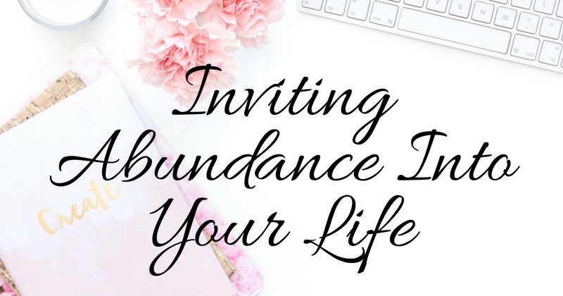 Inviting Abundance Into Your Life