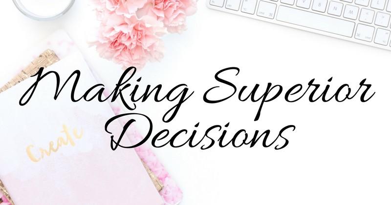 making superior decisions