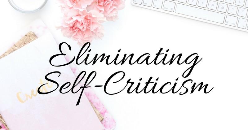 Eliminating Self-Criticism