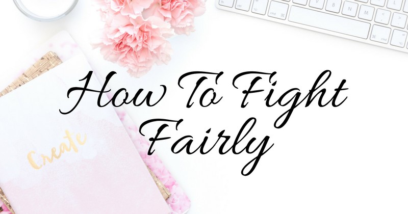 6 Ways to Fight Fair