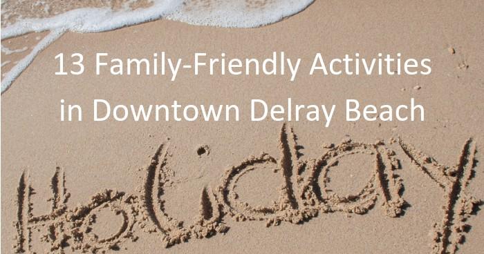 13 Kid-Friendly Activities in Delray Beach Florida