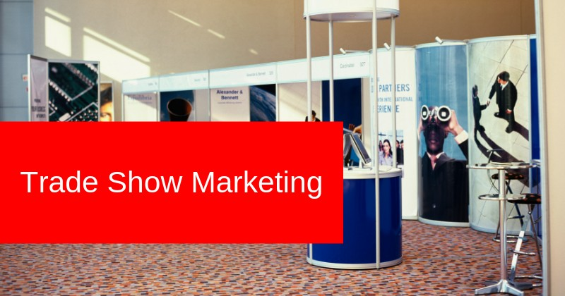 32 Trade Show Marketing Tips and Trends for 2019