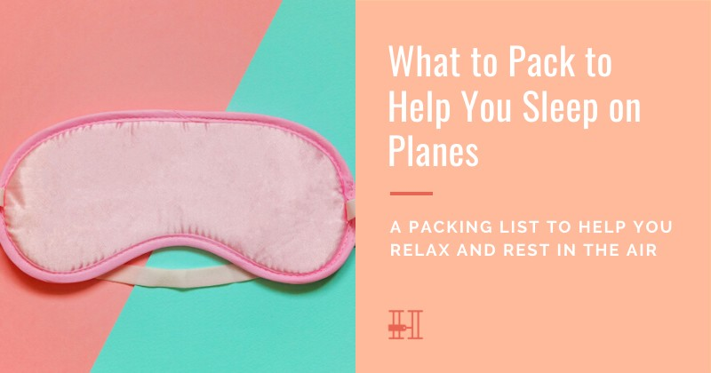 What to pack to sleep on airplanes