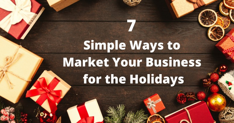7 Holiday Marketing Ideas for Small Business Owner