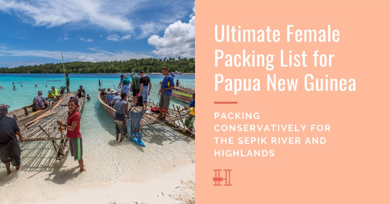 How to pack for Papua New Guinea