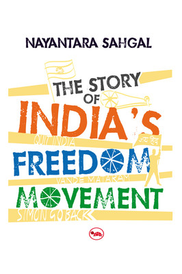 The Story of Indias Freedom Movement