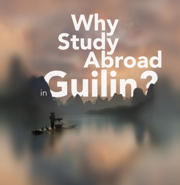 Why study abroad in Guilin?