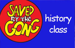 Saved by the Gong: History