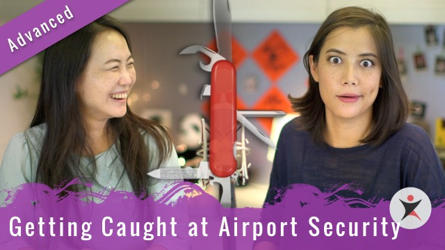 Getting Caught at Airport Security 机场安检