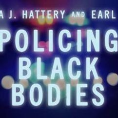 """Policing Black Bodies"""