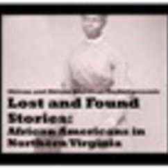 Lost and Found Stories:  African American Life in Northern Virginia