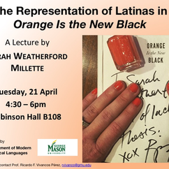 """The Representation of Latinas in Orange Is the New Black"" a Lecture by Sarah Weatherford Millette"