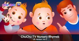 ChuChu TV Nursery Rhymes – US Version Vol.2
