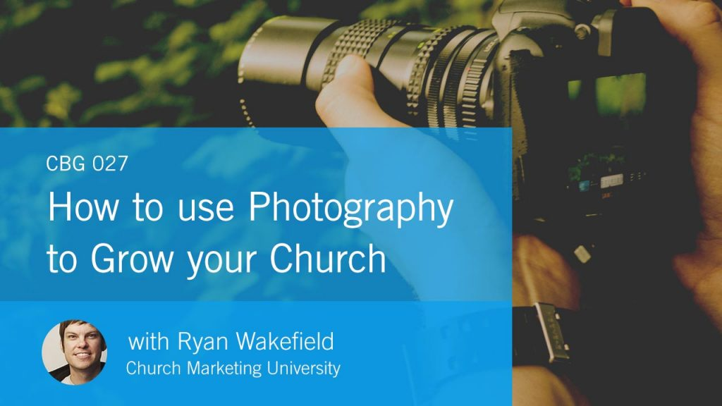 Church brand guide podcast grow church using photography Church Marketing University