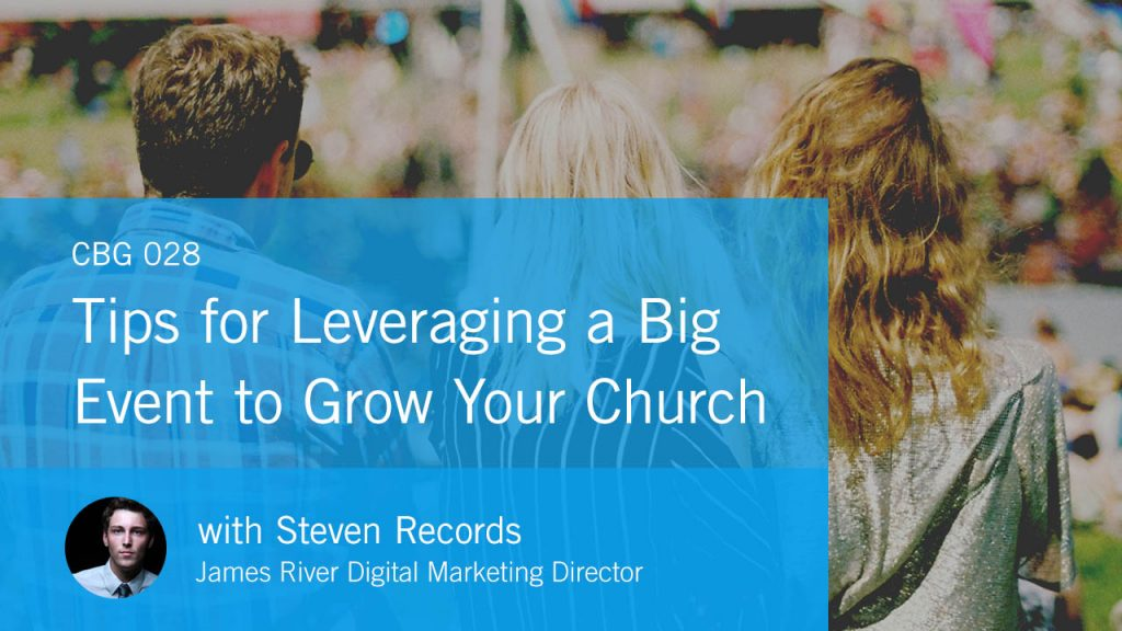 Church brand guide podcast leveraging a big event to grow your church steven records james river church