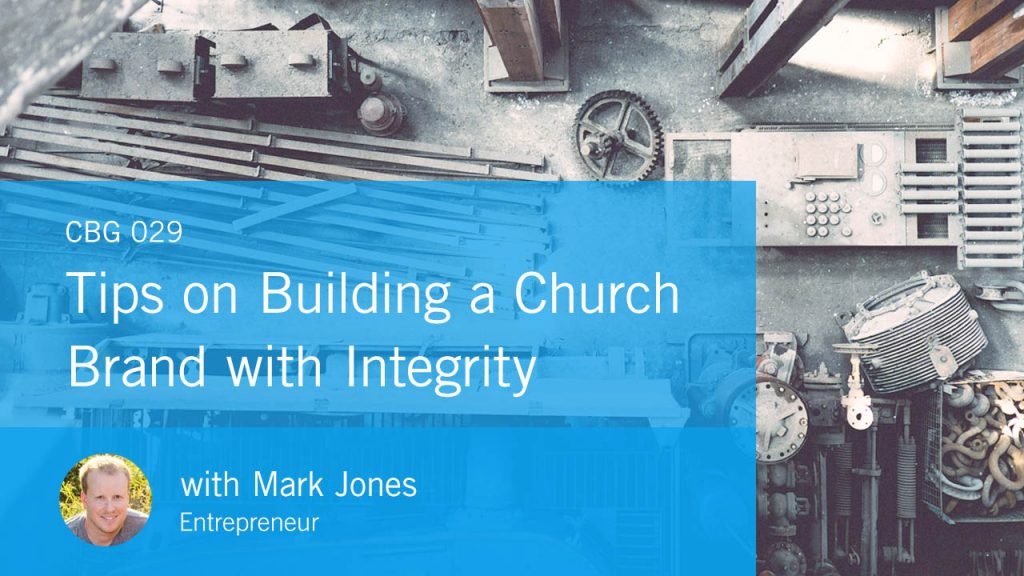 Church brand guide podcast Building Church Integrity