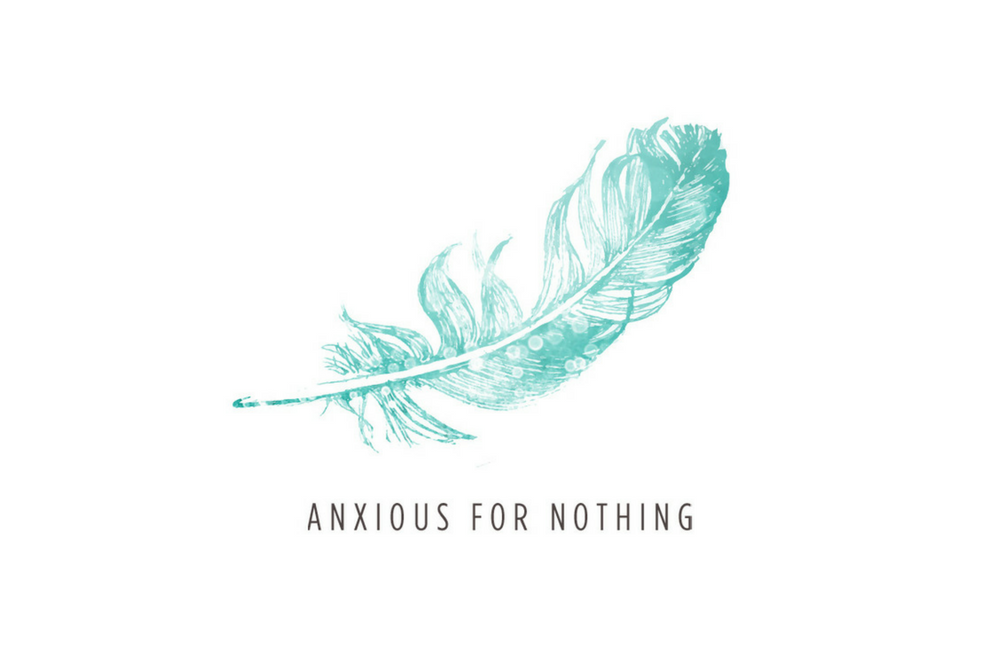 Anxious for nothing-January 2018
