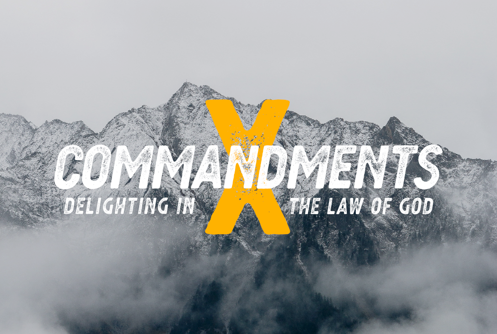 Ten Commandments: Delighting in the Law of God