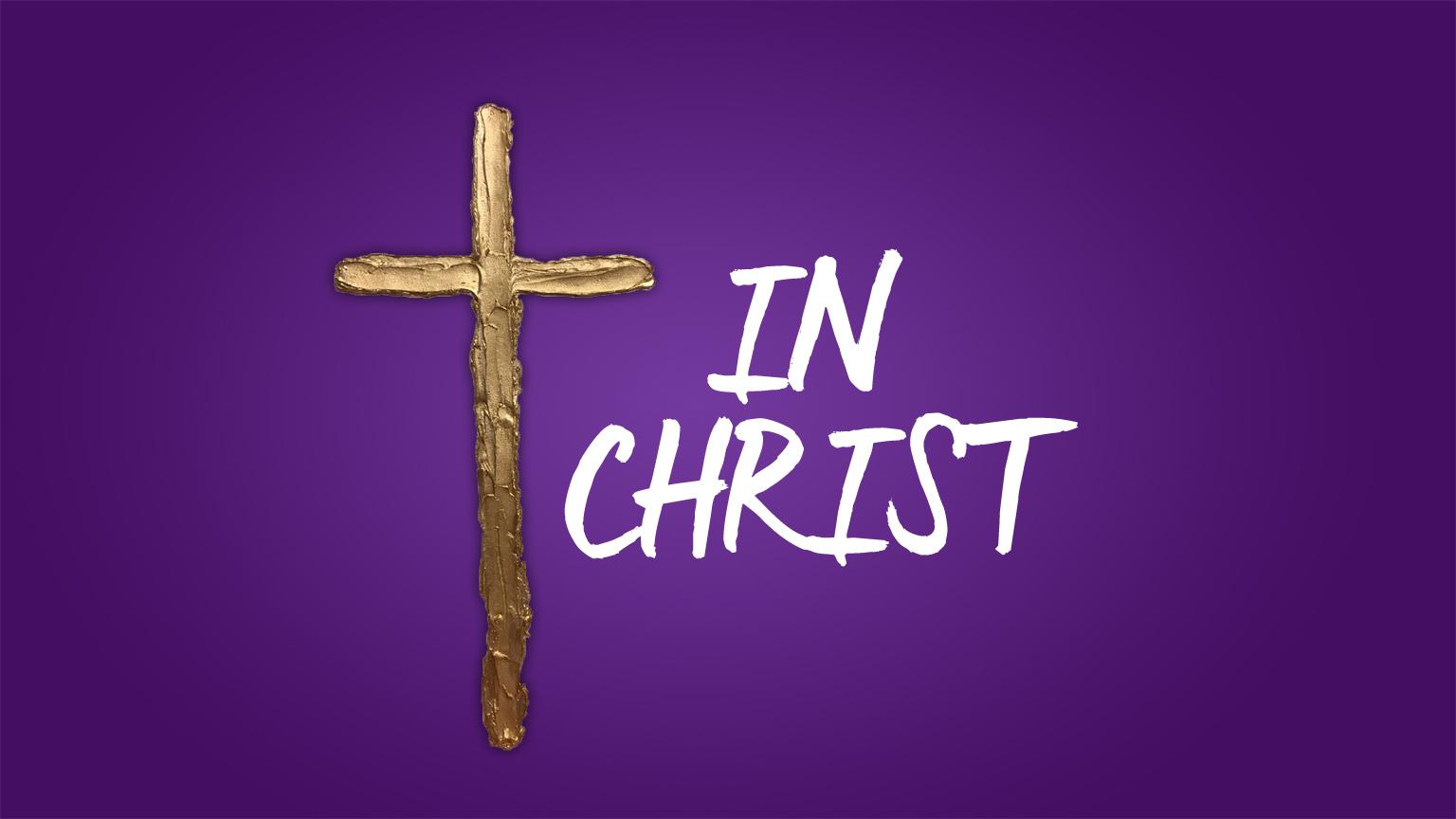 In Christ // Easter 2017 banner