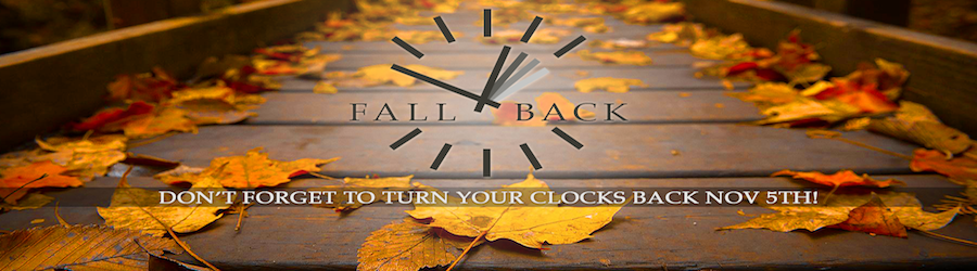 DAYLIGHT SAVINGS TIME ENDS - SET YOUR CLOCKS BACK ONE HOUR banner