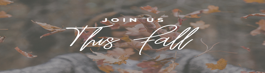 Join Us This Fall banner