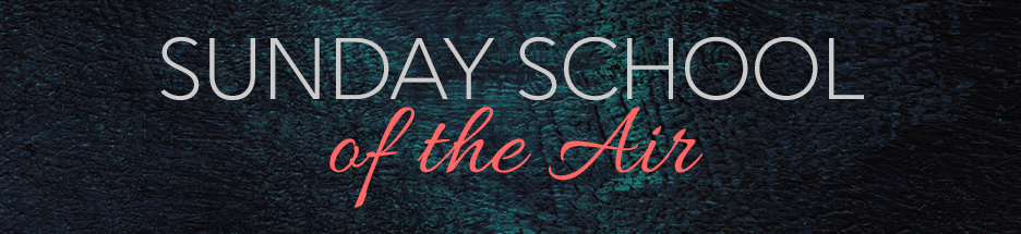 2016 Sunday School of the Air banner image