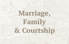Marriage, Family & Courtship
