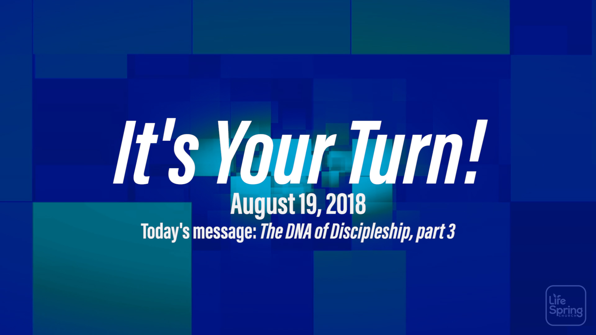 Thumbnail-2018-08-19-DNA_of_Discipleship-3-Your_Turn-02