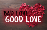 Bad Love, Good Love banner