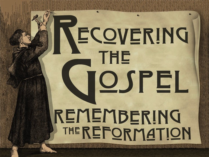 Recovering the Gospel: Remembering The Reformation banner
