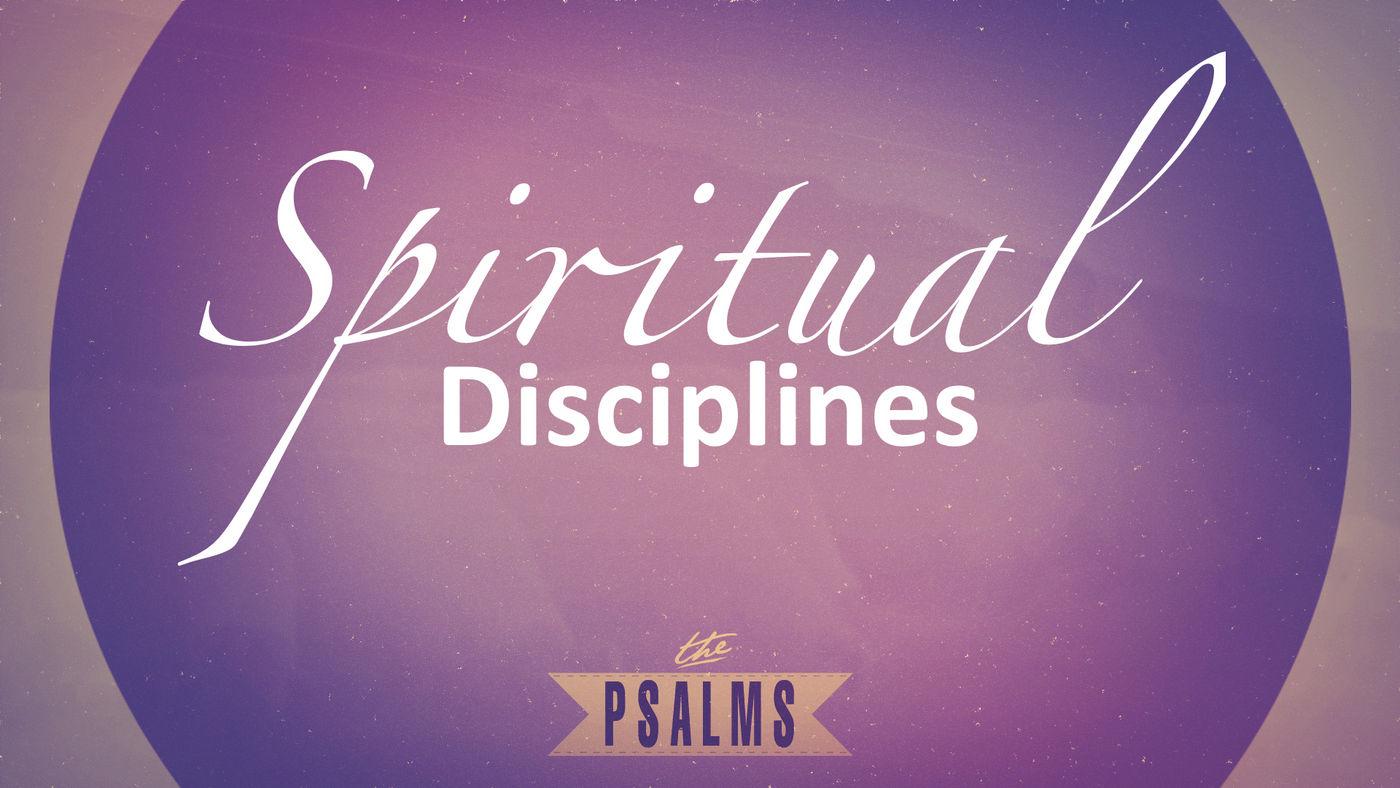 Spiritual Disciplines Psalms