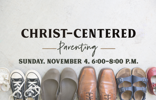 Christ Centered Parenting with date