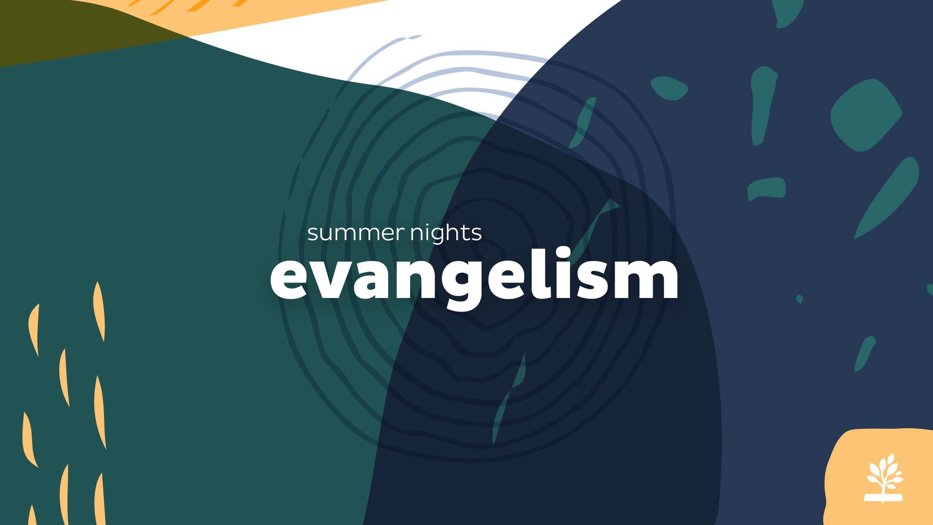 Summer_Nights_Screen-Main-Evangelism-NoDate image